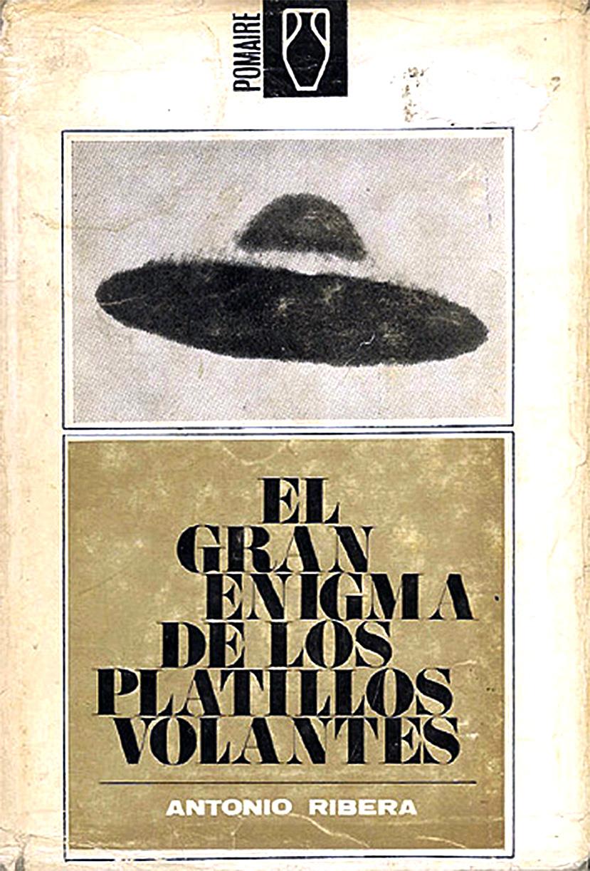 Anotnio Ribera - El gran enigma de los platillos volantes