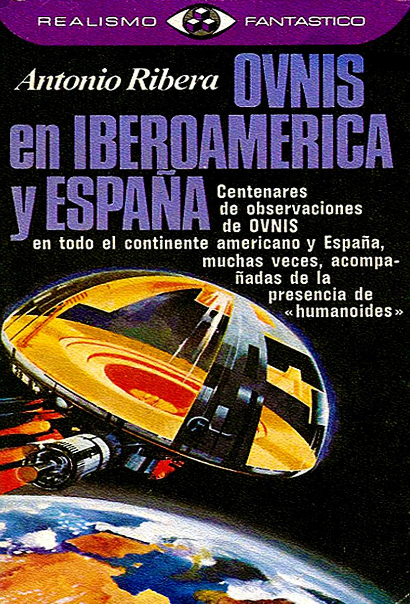 Antonio Ribera - Platillos volantes en Iberoamérica y España