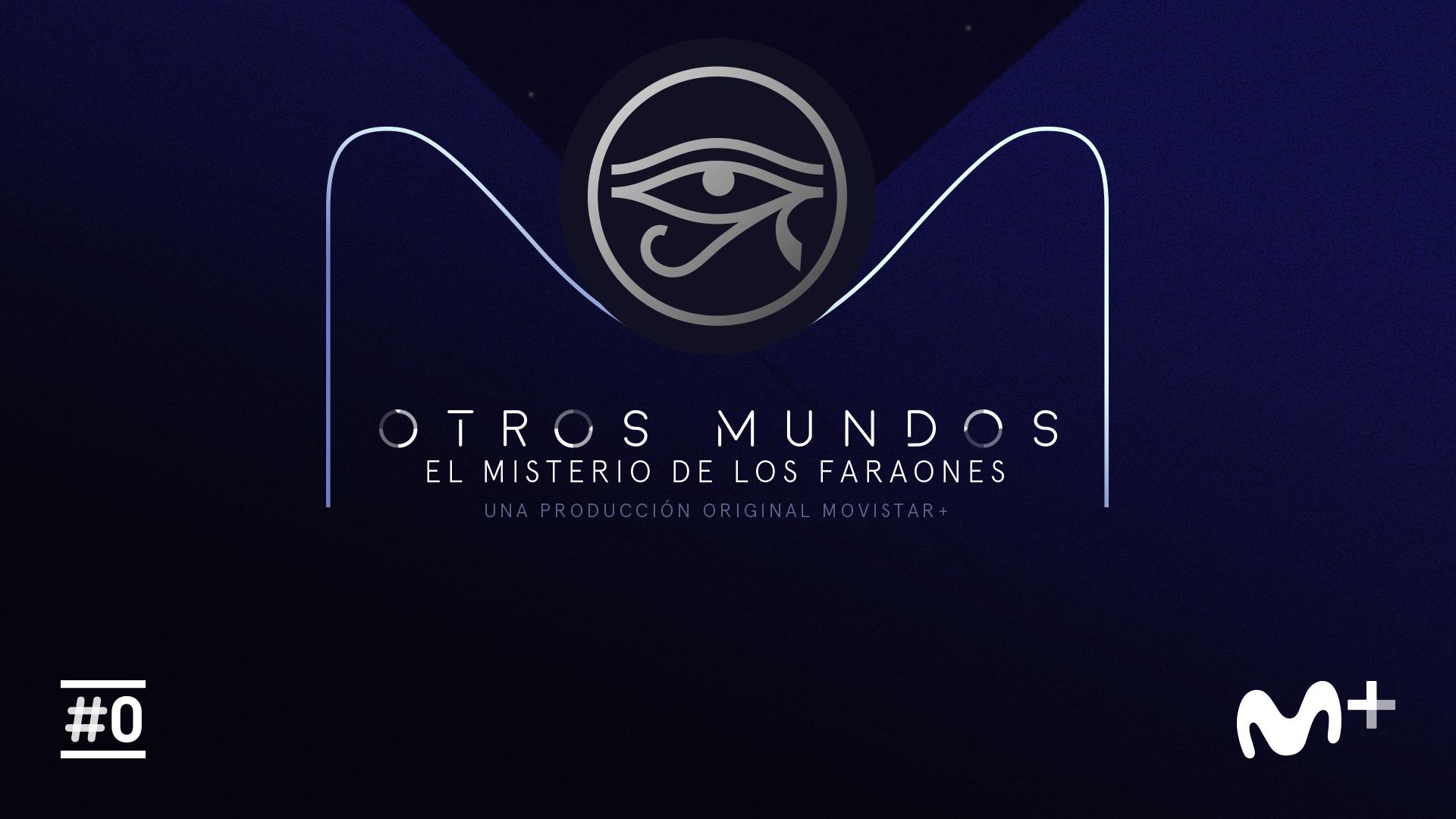 Otros Mundos - El Misterio de los Faraones