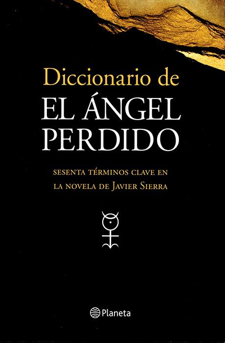 Diccionario de El Ángel Perdido - Javier Sierra