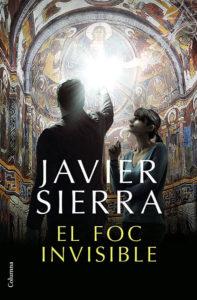 El foc invisible - Javier Sierra