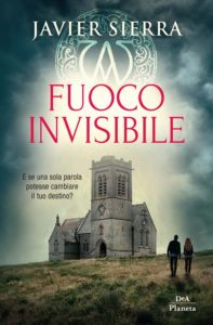 Fuoco Invisible - Javier Sierra
