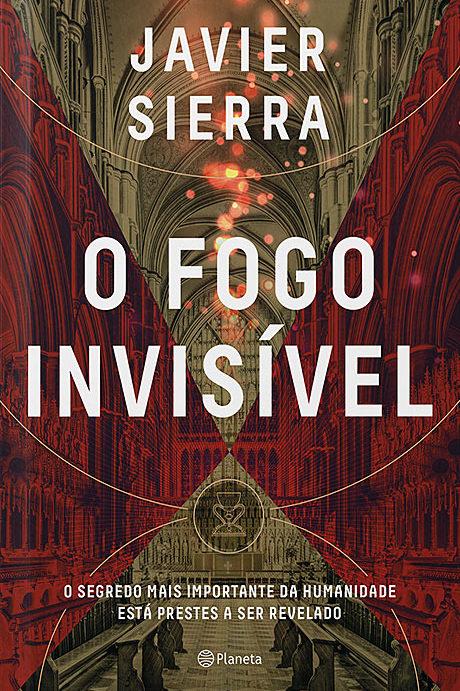 O Fogo Invisível - Javier Sierra