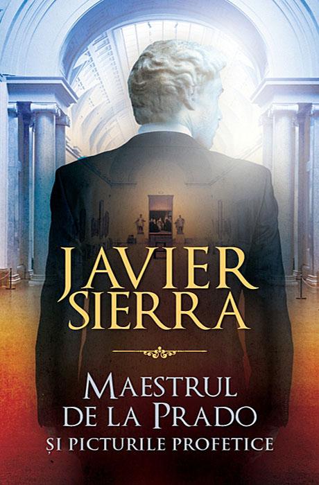 Maestrul de la Prado - Javier Sierra