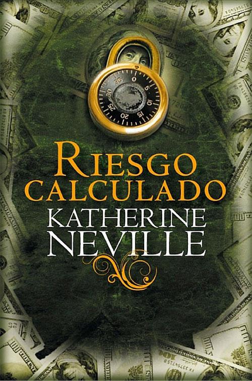 Katherine Neville - Riesgo Calculado