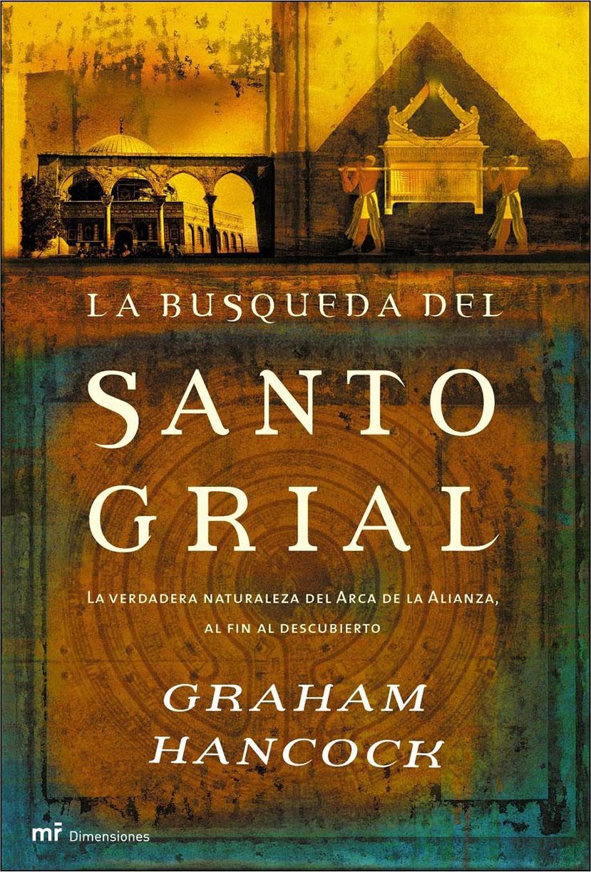 Graham Hancock - La Búsqueda del Santo Grial
