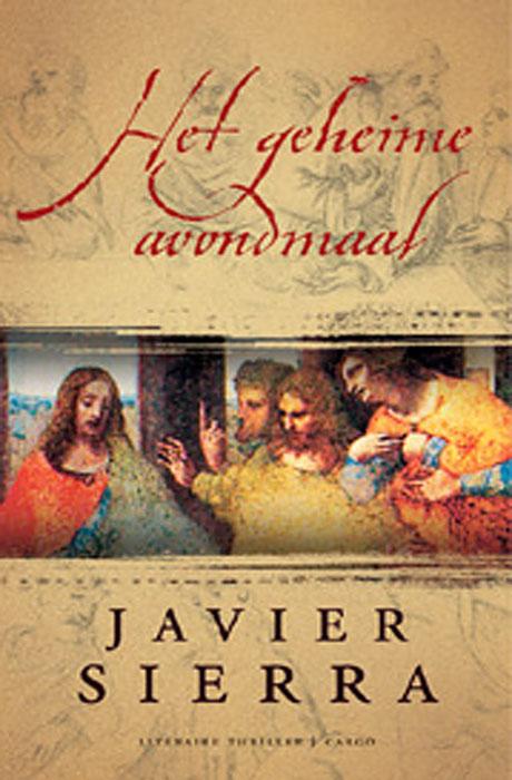 Het Geheime Avondmaal - Javier Sierra