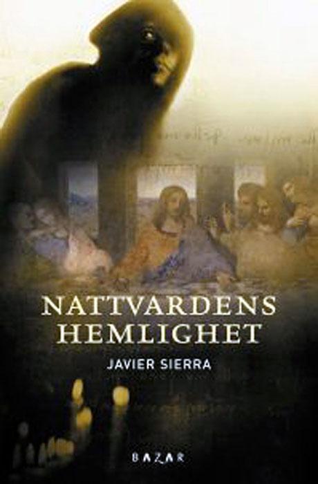 Nattvardens Hemlighet - Javier Sierra