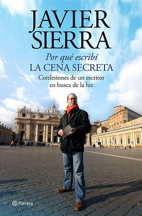 Por qué escribí La Cena Secreta - Javier Sierra
