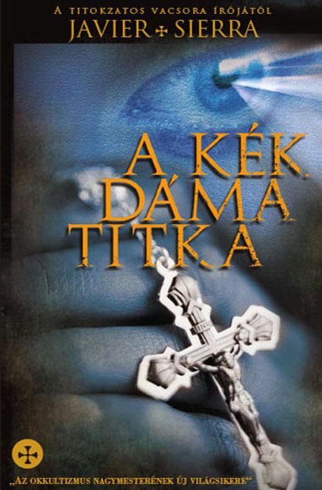 A Kék Dáma Titka - Javier Sierra