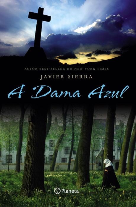 A Dama Azul - Javier Sierra
