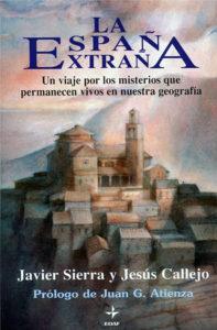 La España Extraña - Javier Sierra y Jesús Callejo