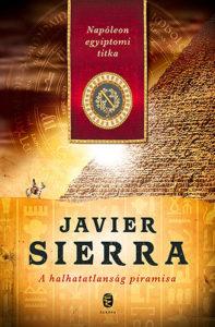 A halhatatlanság piramisa - Javier Sierra