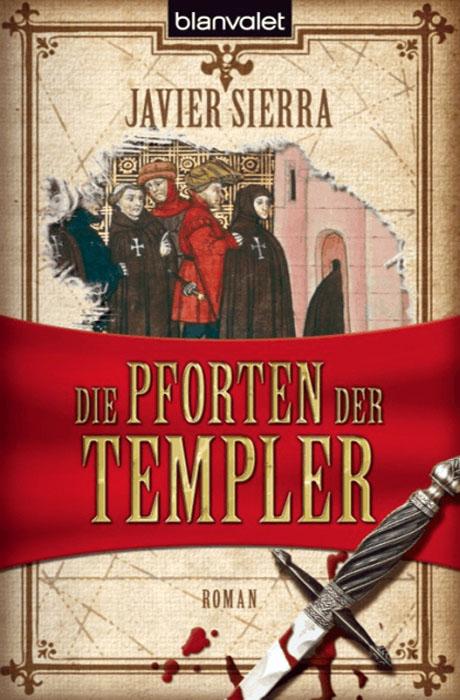 Die Pforten Der Templer - Javier Sierra