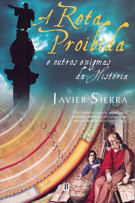 A Rota Proibida - Javier Sierra