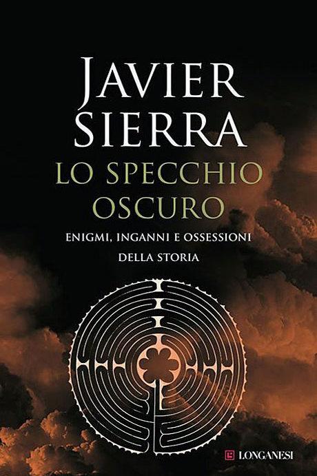 Lo Specchio Oscuro - Javier Sierra