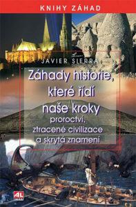 Záhady historie, která řídí naše kroky - Javier Sierra