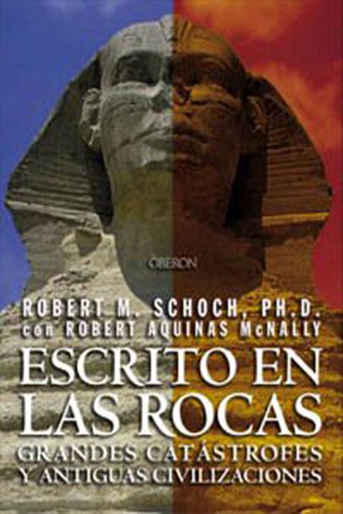Robert Schoch - Escrito en las rocas