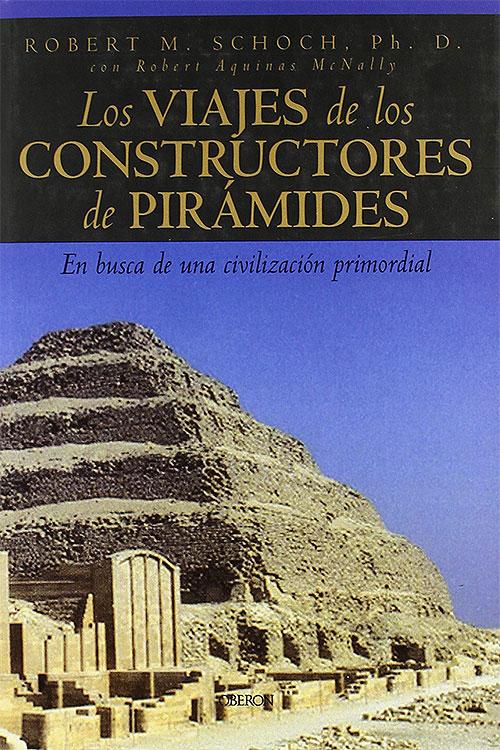 Robert Schoch - Los viajes de los constructores de pirámides