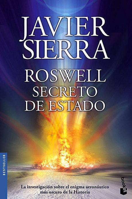 Roswell. Secreto de Estado - Javier Sierra