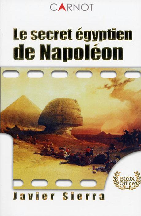 Le Secret Égyptien de Napoléon - Javier Sierra