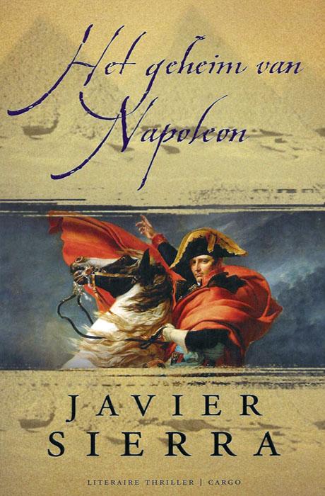 Het Geheim Van Napoleon - Javier Sierra