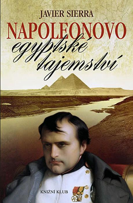 Napoleonovo egyptské tajemství - Javier Sierra